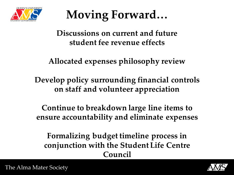 Moving Forward… Discussions on current and future student fee revenue effects Allocated expenses philosophy review Develop policy surrounding financia