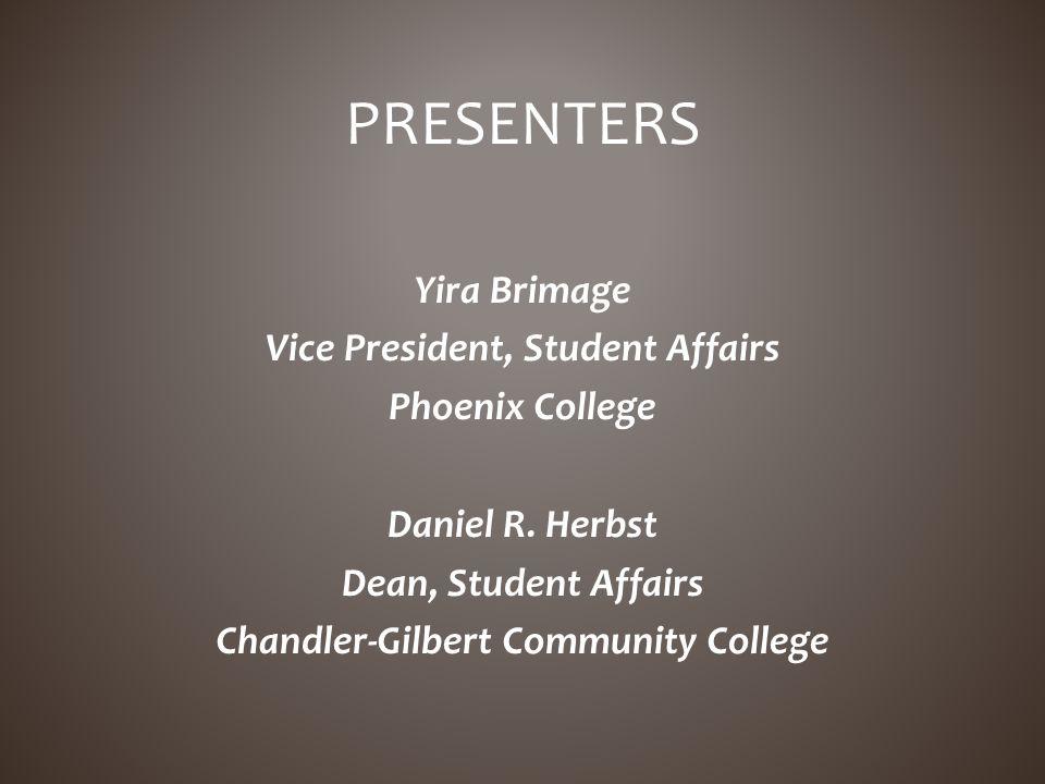 Yira Brimage Vice President, Student Affairs Phoenix College Daniel R.