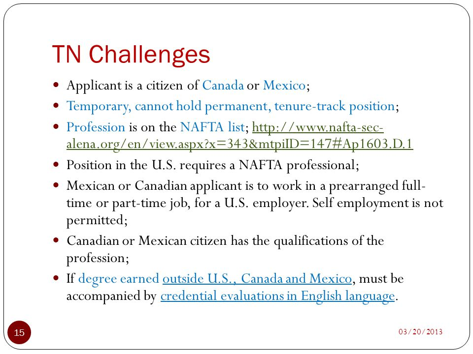 TN Challenges 03/20/2013 15 Applicant is a citizen of Canada or Mexico; Temporary, cannot hold permanent, tenure-track position; Profession is on the