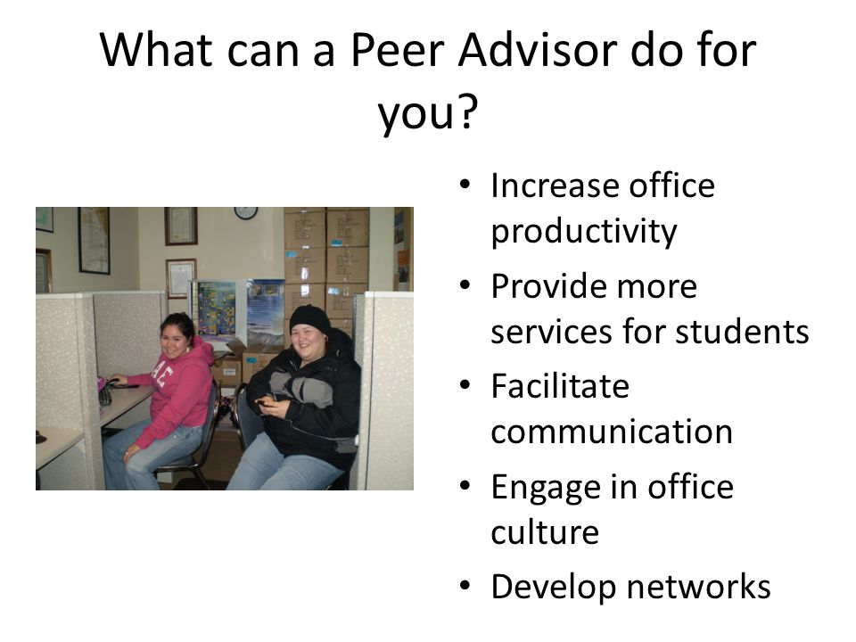 What can a Peer Advisor do for you.
