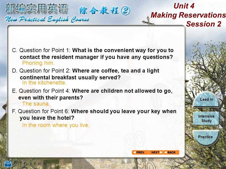 Unit 4 Making Reservations Session 2 Lead in Intensive Study Practice Questions for Group Discussion 1. Questions for the whole passage: A. What can w