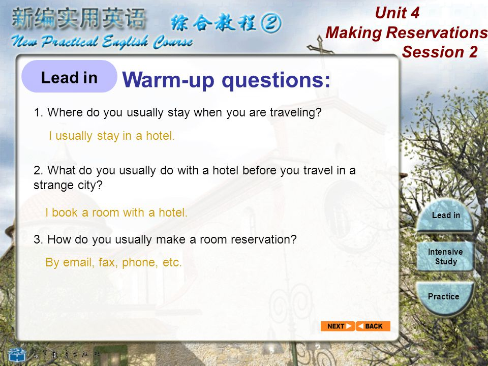 Unit 4 Making Reservations Session 2 Lead in Intensive Study Practice Facilities in hotels: The front desk is where you find the desk clerk.