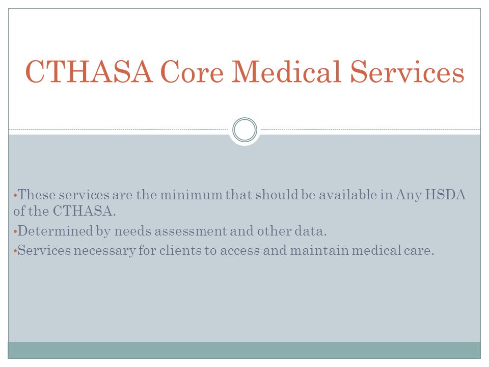 These services are the minimum that should be available in Any HSDA of the CTHASA.