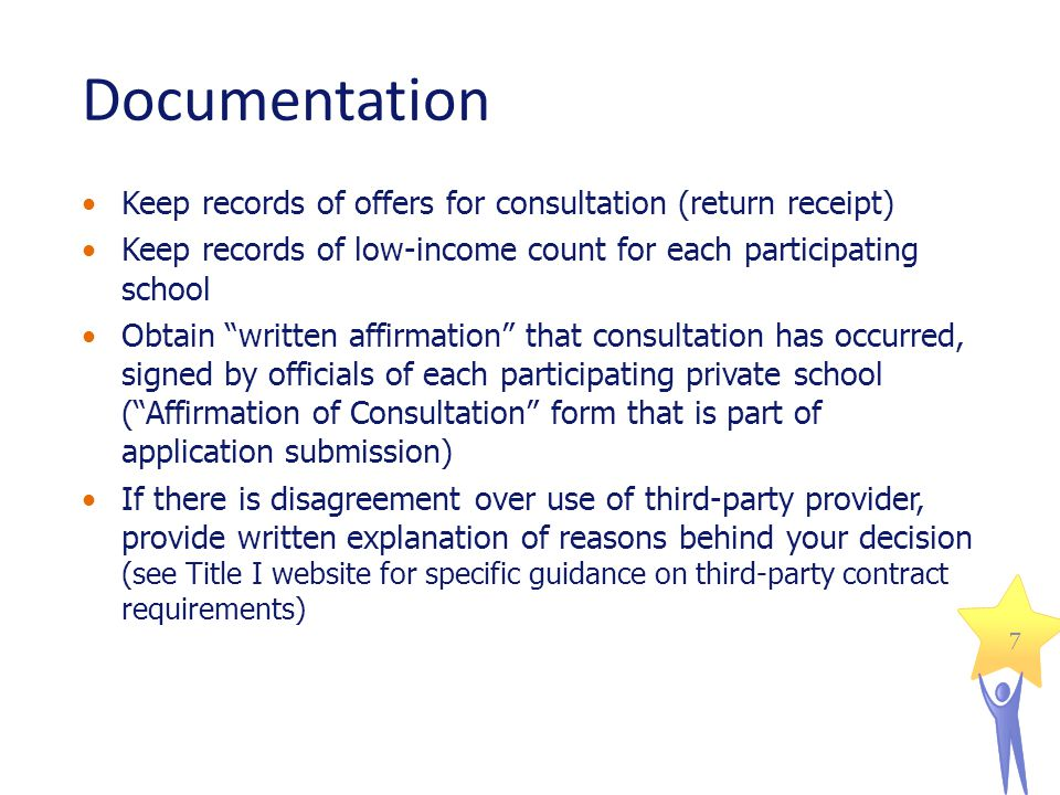 7 Documentation Keep records of offers for consultation (return receipt) Keep records of low-income count for each participating school Obtain written