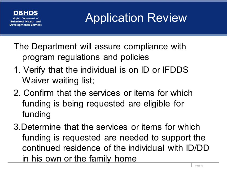 Page 18 DBHDS Virginia Department of Behavioral Health and Developmental Services Application Review The Department will assure compliance with progra