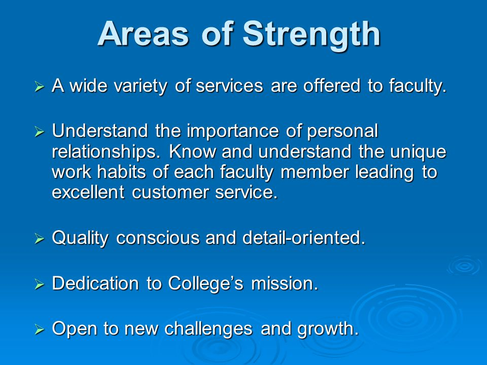 Areas of Strength A wide variety of services are offered to faculty.
