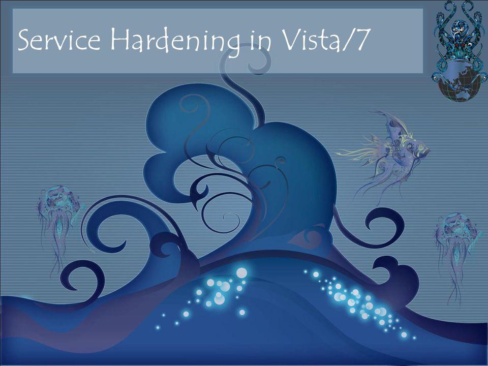 Service Hardening in Vista/7