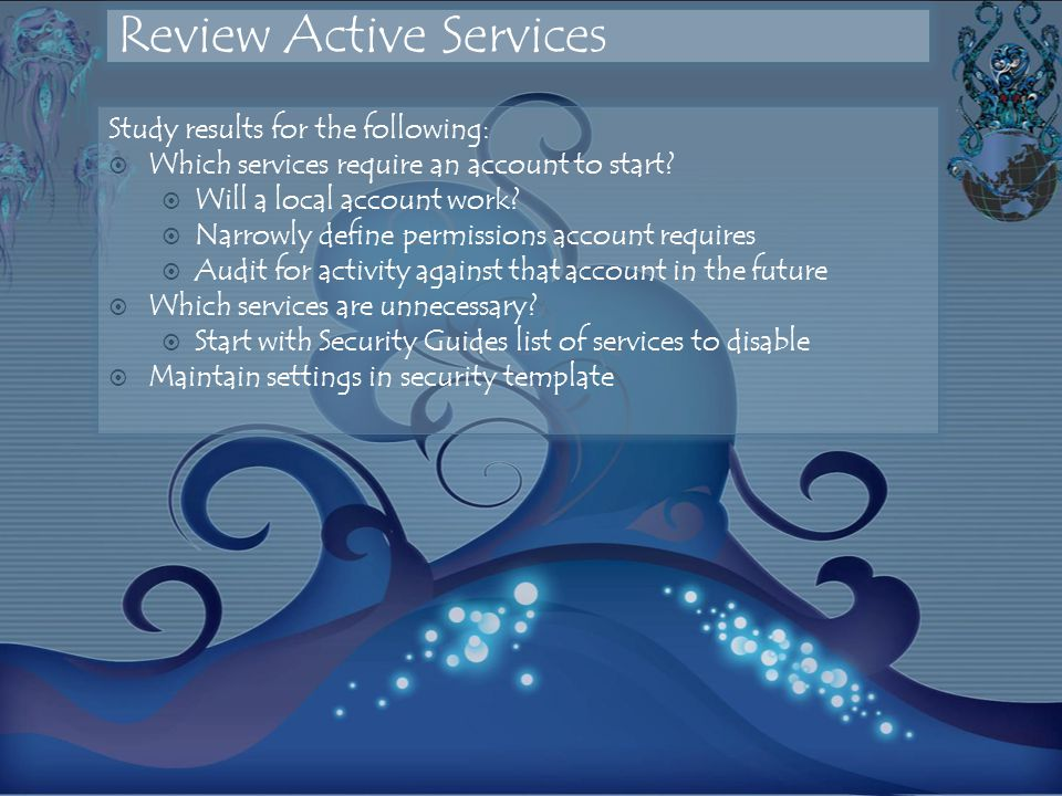 Review Active Services Study results for the following: Which services require an account to start.