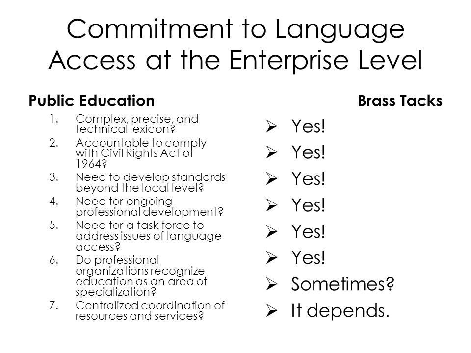 Commitment to Language Access at the Enterprise Level Public Education 1.Complex, precise, and technical lexicon.