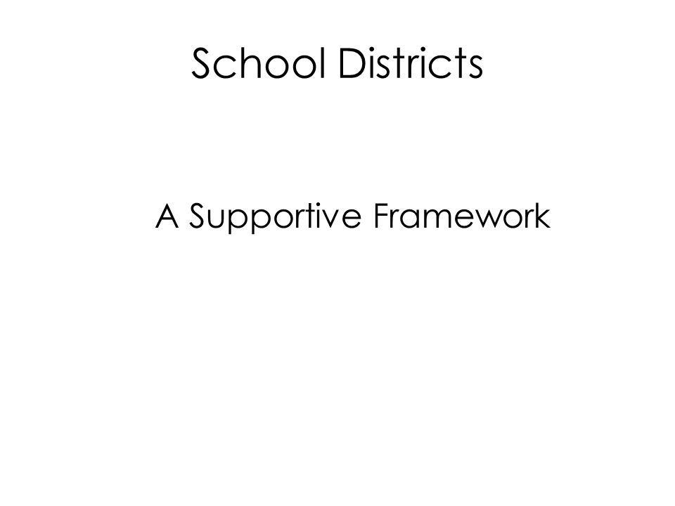 School Districts A Supportive Framework