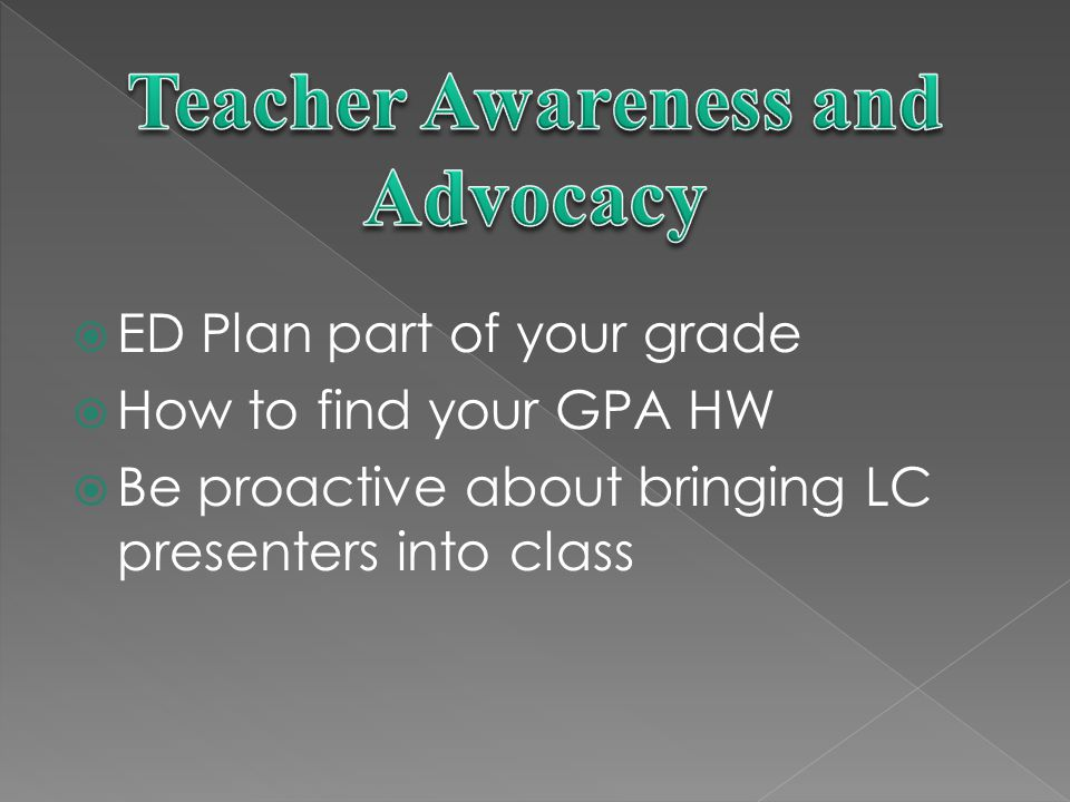 Mandatory ED Plans Learn how to find your GPA Learning Community presenters Awareness of EOP&S and DSP&S