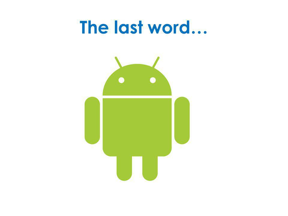 The last word…