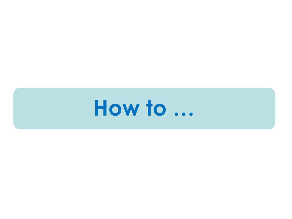 How to …