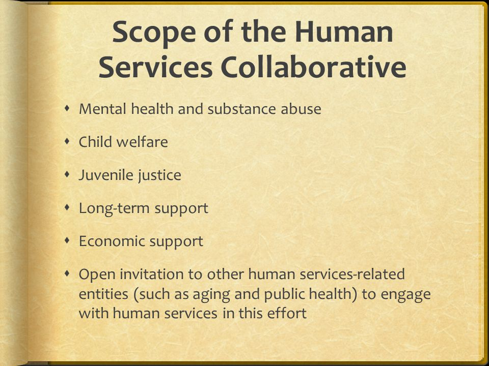 Membership of the Human Services Collaborative State department secretaries Majority and minority members of the Wisconsin State Legislature County board members County executives / administrators County human / social services directors Tribal representatives *Consideration shall be given to ensuring a reasonably equitable representation of counties located in the states urban and rural areas
