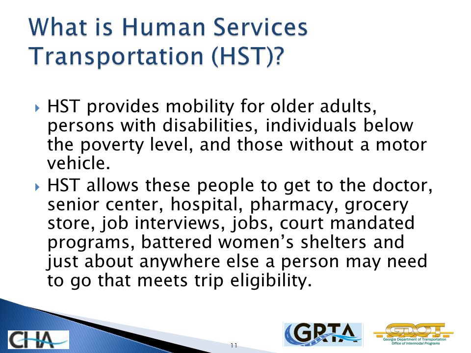 HST provides mobility for older adults, persons with disabilities, individuals below the poverty level, and those without a motor vehicle.