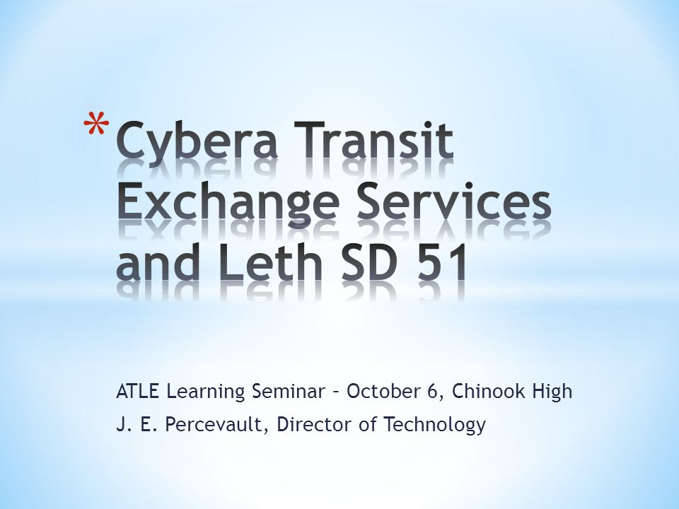 ATLE Learning Seminar – October 6, Chinook High J. E. Percevault, Director of Technology