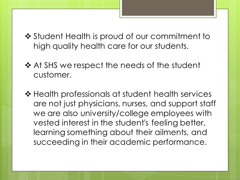 Student Health is proud of our commitment to high quality health care for our students.