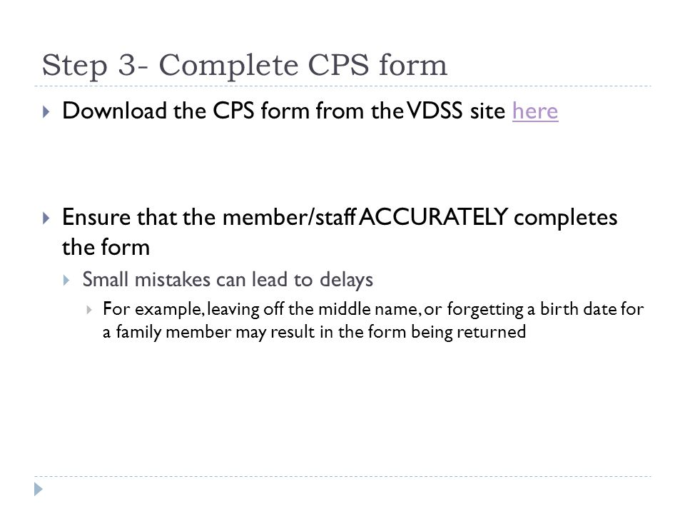 Step 3- Submit Form, continued Must be Notarized Originals must be mailed to Kim Davis at VDSS (address on Slide 2)