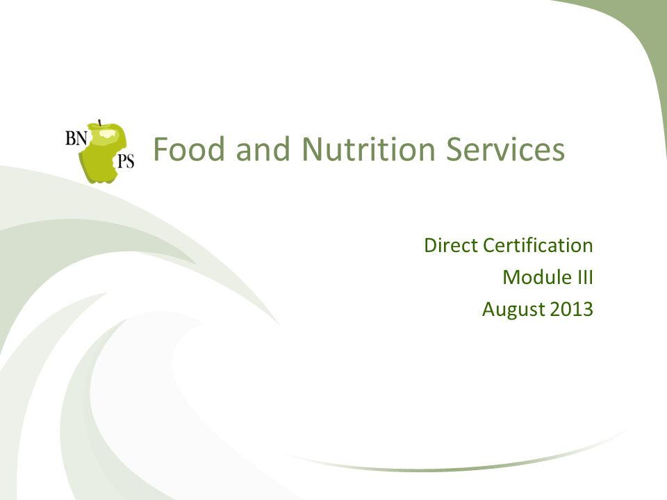 Food and Nutrition Services Direct Certification Module III August 2013