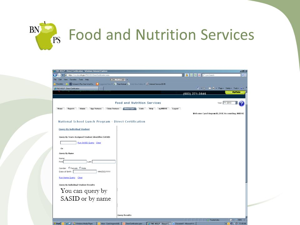 Food and Nutrition Services You can query by SASID or by name You can also run an eligibility roster or run a query by file