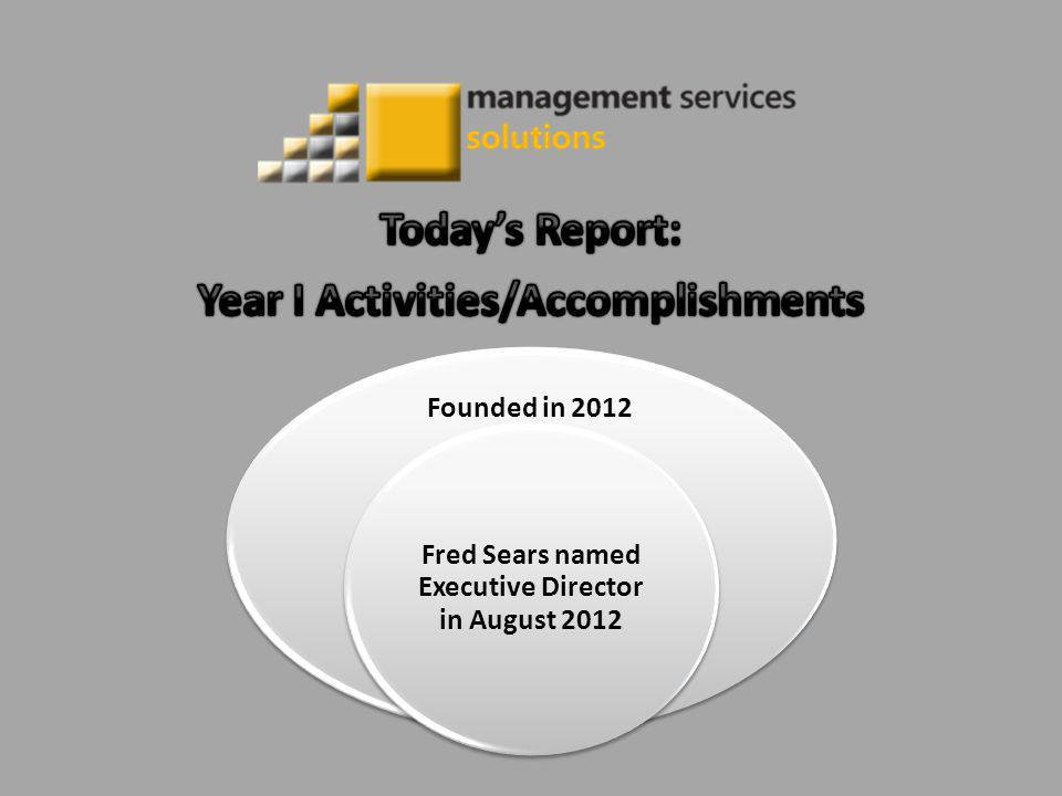 Founded in 2012 Fred Sears named Executive Director in August 2012