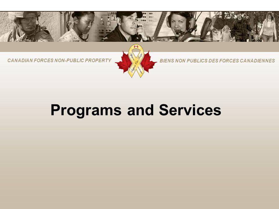 CANADIAN FORCES NON-PUBLIC PROPERTY BIENS NON PUBLICS DES FORCES CANADIENNES Programs and Services