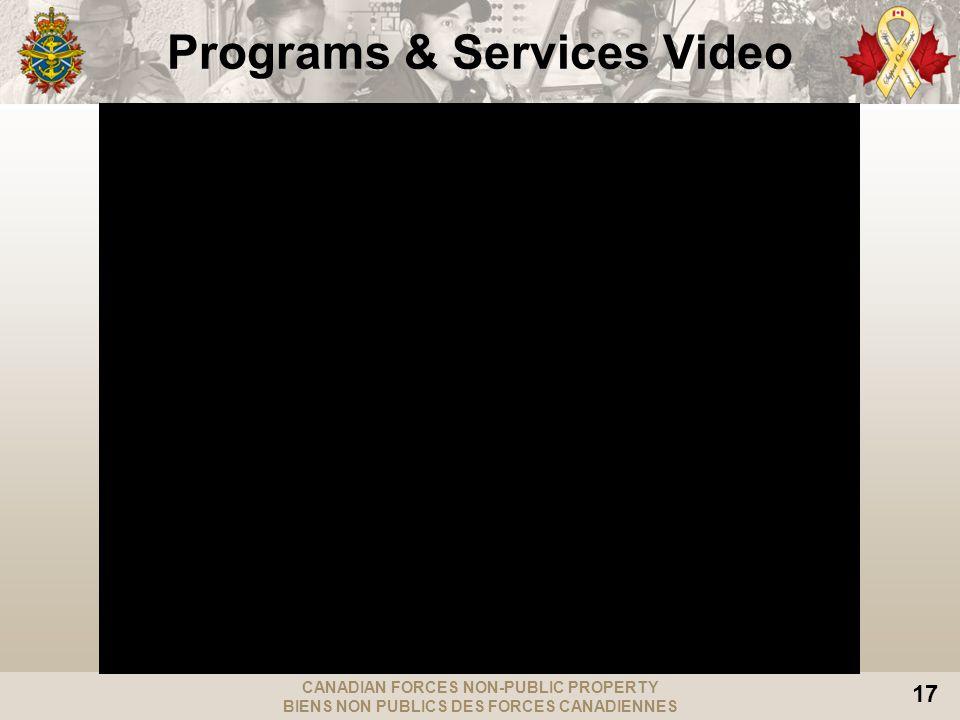 CANADIAN FORCES NON-PUBLIC PROPERTY BIENS NON PUBLICS DES FORCES CANADIENNES 17 Programs & Services Video