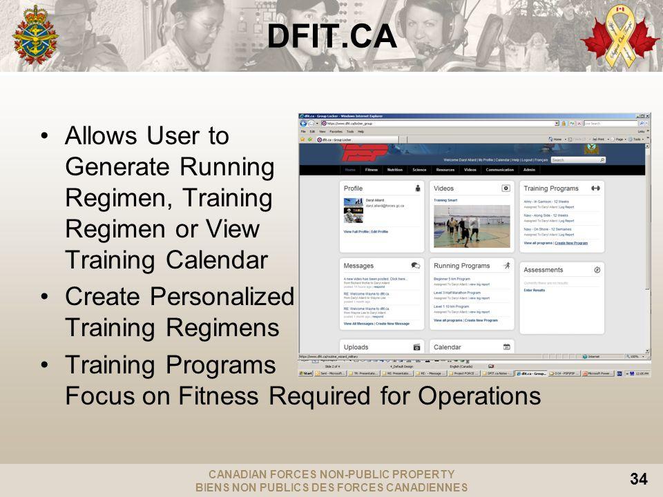 CANADIAN FORCES NON-PUBLIC PROPERTY BIENS NON PUBLICS DES FORCES CANADIENNES 34 DFIT.CA Allows User to Generate Running Regimen, Training Regimen or V