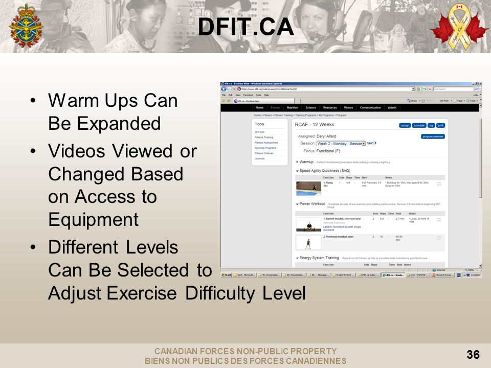 CANADIAN FORCES NON-PUBLIC PROPERTY BIENS NON PUBLICS DES FORCES CANADIENNES 36 DFIT.CA Warm Ups Can Be Expanded Videos Viewed or Changed Based on Acc