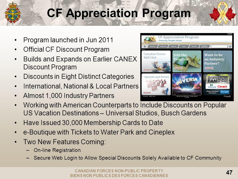 CANADIAN FORCES NON-PUBLIC PROPERTY BIENS NON PUBLICS DES FORCES CANADIENNES 47 CF Appreciation Program Program launched in Jun 2011 Official CF Disco