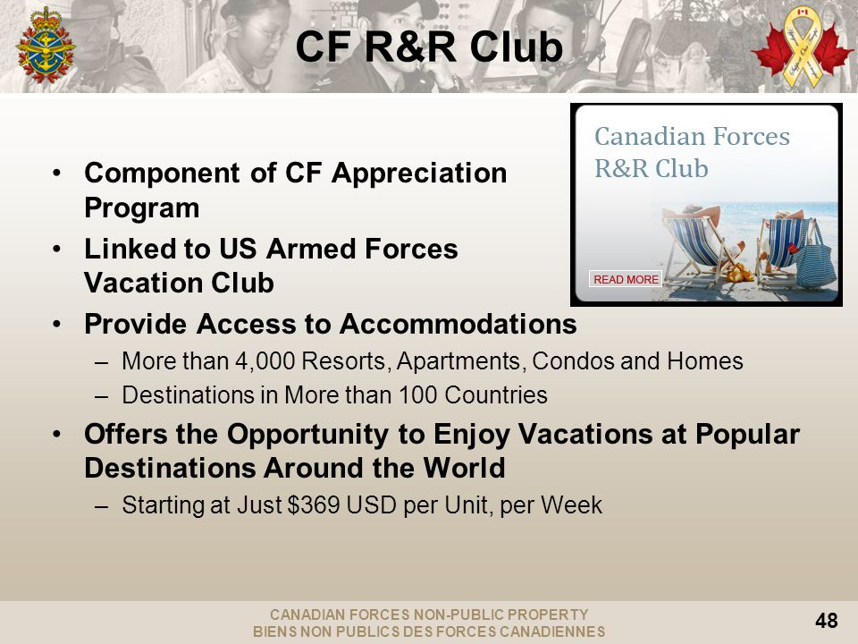 CANADIAN FORCES NON-PUBLIC PROPERTY BIENS NON PUBLICS DES FORCES CANADIENNES 48 CF R&R Club Component of CF Appreciation Program Linked to US Armed Fo