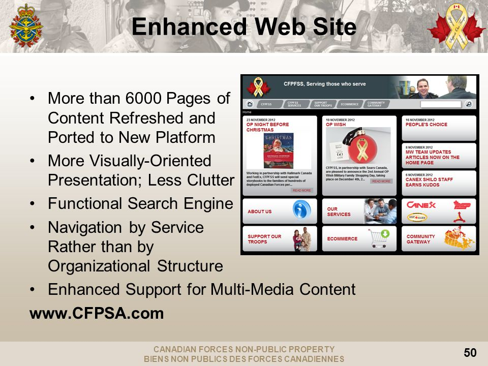 CANADIAN FORCES NON-PUBLIC PROPERTY BIENS NON PUBLICS DES FORCES CANADIENNES 50 Enhanced Web Site More than 6000 Pages of Content Refreshed and Ported