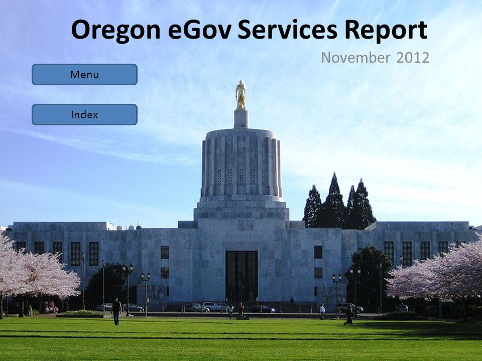 Oregon eGov Services Report November 2012 Menu Index