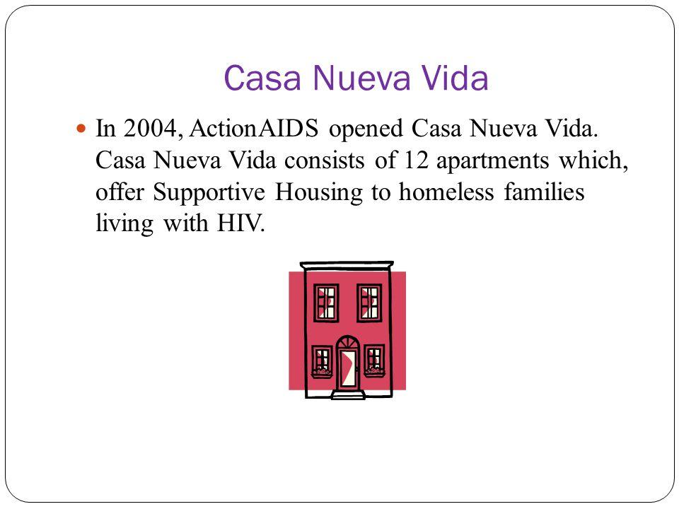 Casa Nueva Vida In 2004, ActionAIDS opened Casa Nueva Vida.