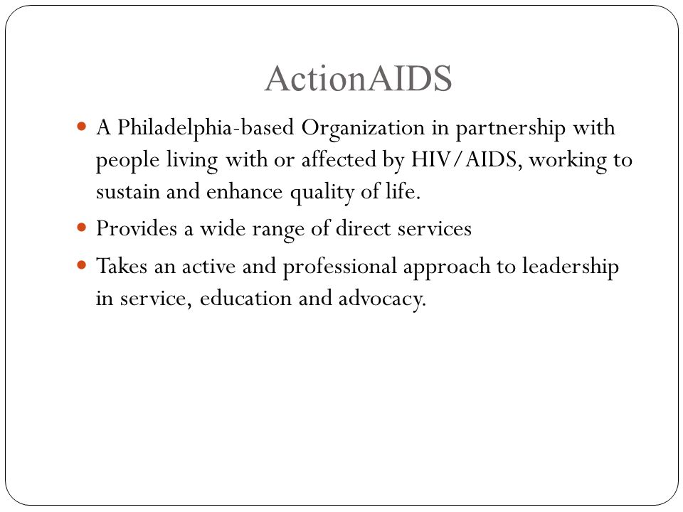 A Philadelphia-based Organization in partnership with people living with or affected by HIV/AIDS, working to sustain and enhance quality of life.