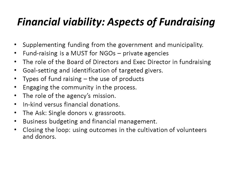 Financial viability: Aspects of Fundraising Supplementing funding from the government and municipality.