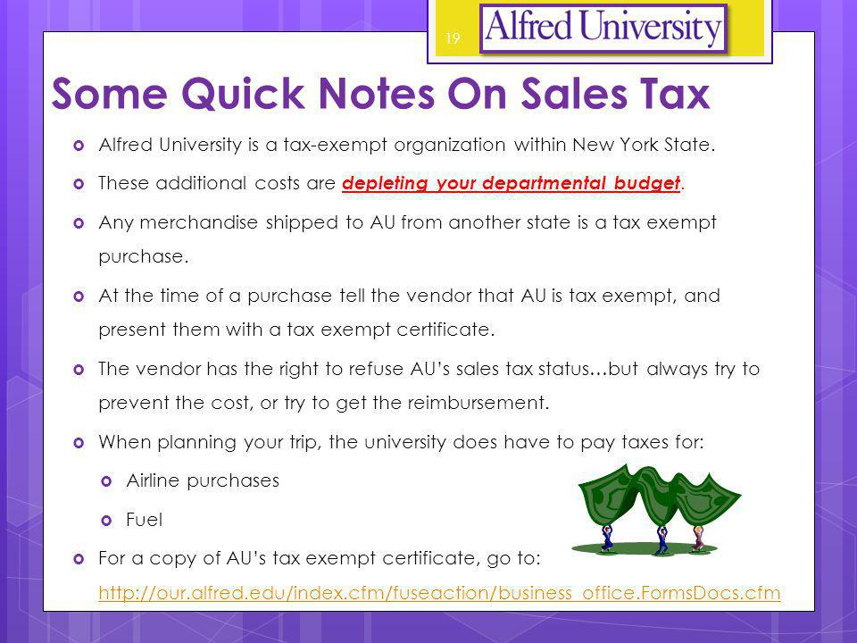 Some Quick Notes On Sales Tax Alfred University is a tax-exempt organization within New York State.