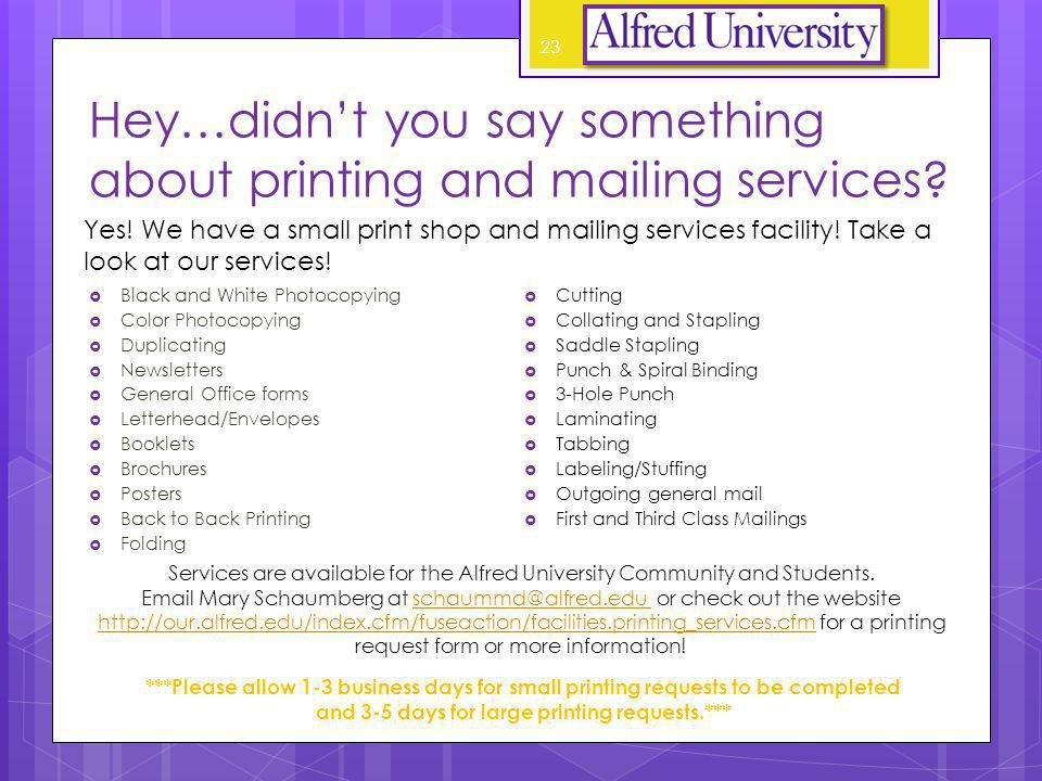 Hey…didnt you say something about printing and mailing services.