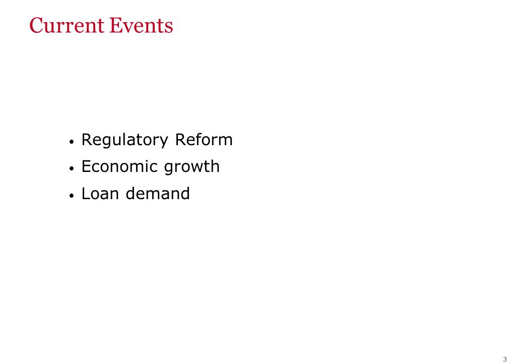33 Current Events Regulatory Reform Economic growth Loan demand
