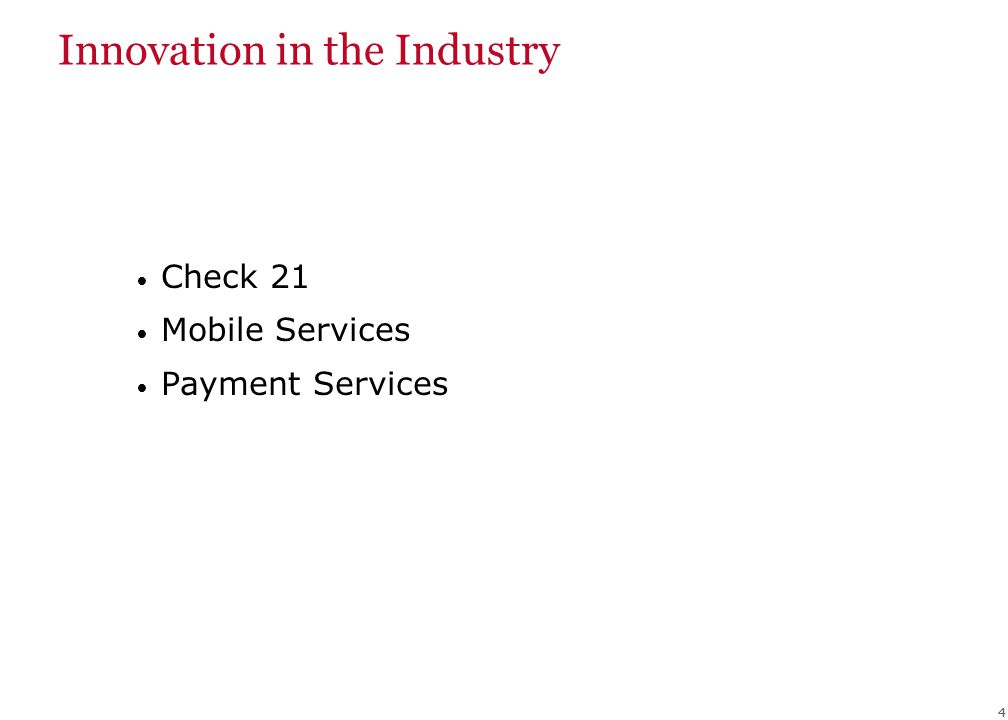 44 Innovation in the Industry Check 21 Mobile Services Payment Services