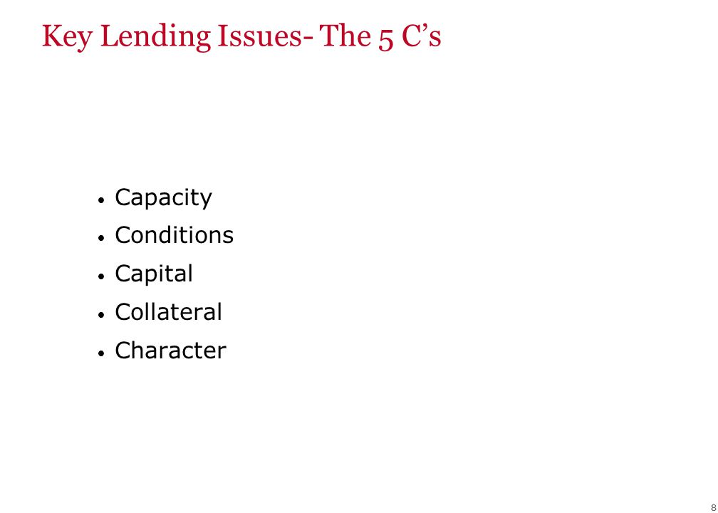 88 Key Lending Issues- The 5 Cs Capacity Conditions Capital Collateral Character