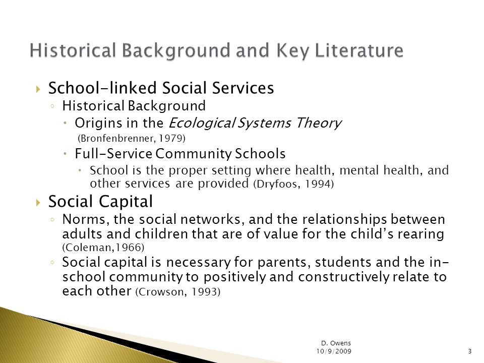 School-linked Social Services Historical Background Origins in the Ecological Systems Theory (Bronfenbrenner, 1979) Full-Service Community Schools Sch