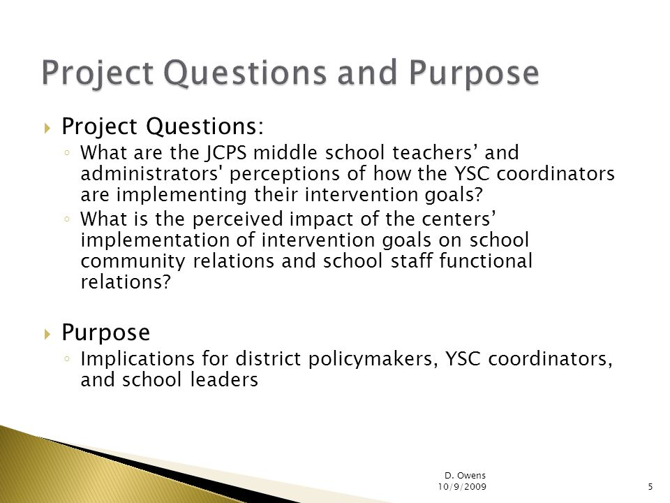 Project Questions: What are the JCPS middle school teachers and administrators perceptions of how the YSC coordinators are implementing their intervention goals.