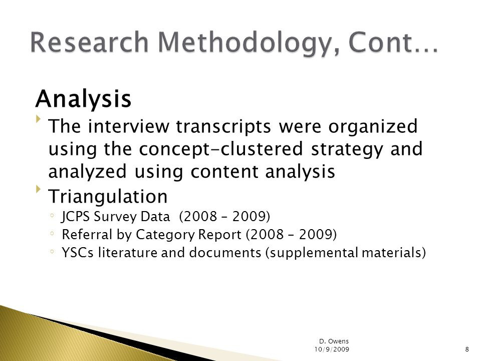 Analysis The interview transcripts were organized using the concept-clustered strategy and analyzed using content analysis Triangulation JCPS Survey Data (2008 – 2009) Referral by Category Report (2008 – 2009) YSCs literature and documents (supplemental materials) D.