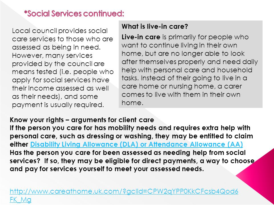 Local council provides social care services to those who are assessed as being in need. However, many services provided by the council are means teste