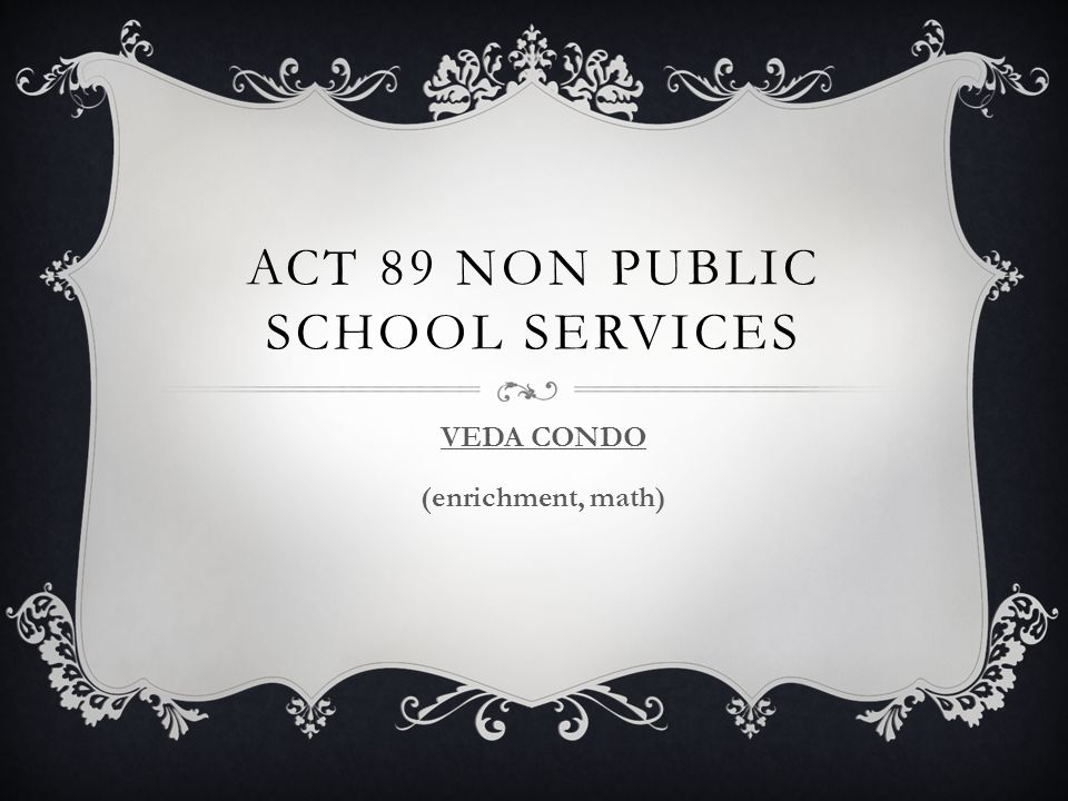 ACT 89 NON PUBLIC SCHOOL SERVICES VEDA CONDO (enrichment, math)