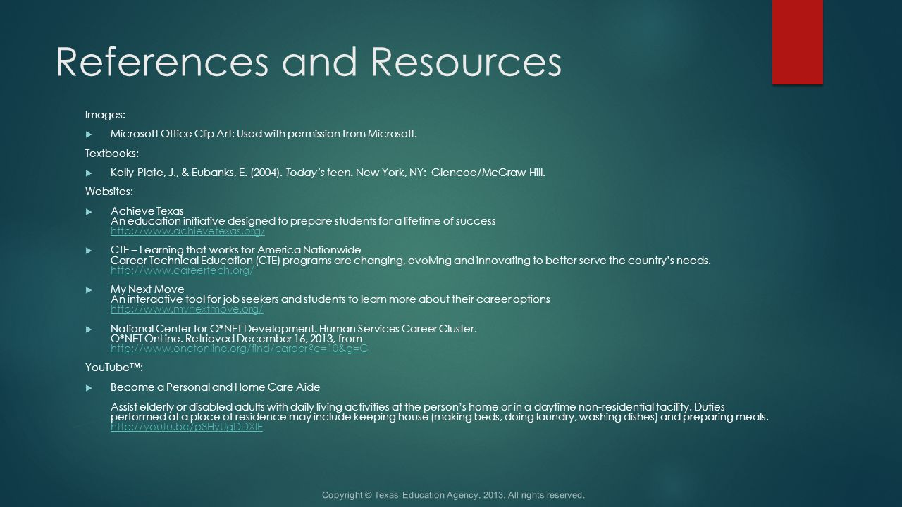 References and Resources Copyright © Texas Education Agency, 2013.