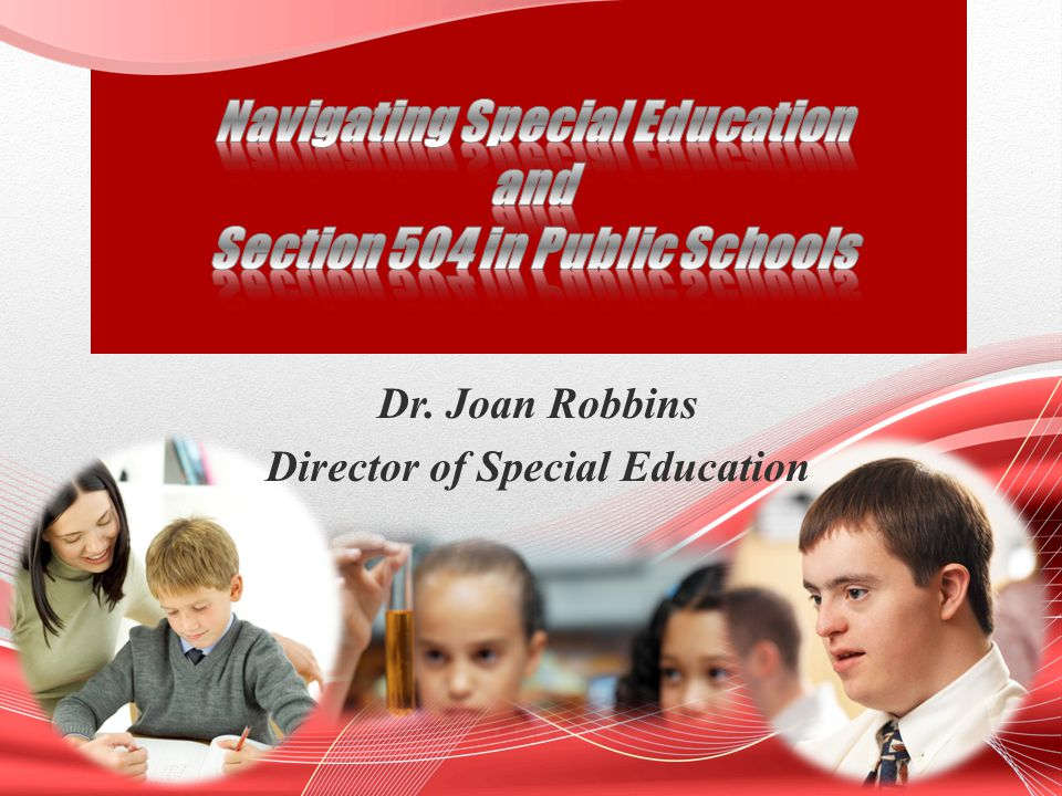 Dr. Joan Robbins Director of Special Education