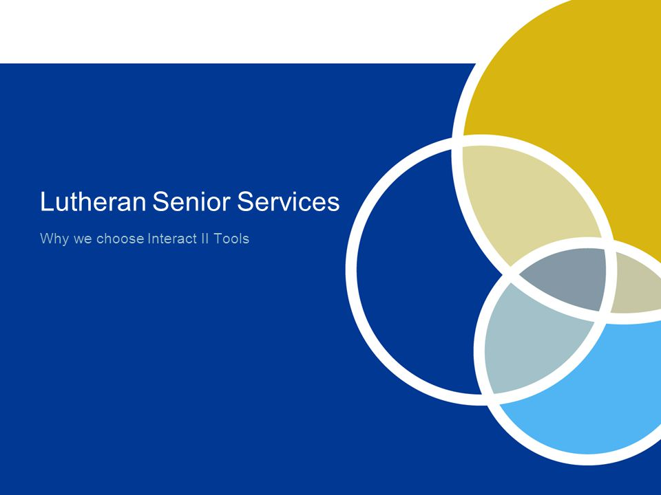 Lutheran Senior Services Why we choose Interact II Tools