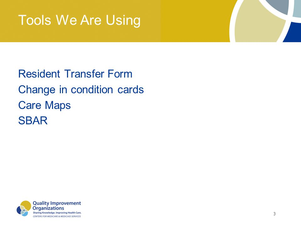 3 Tools We Are Using Resident Transfer Form Change in condition cards Care Maps SBAR